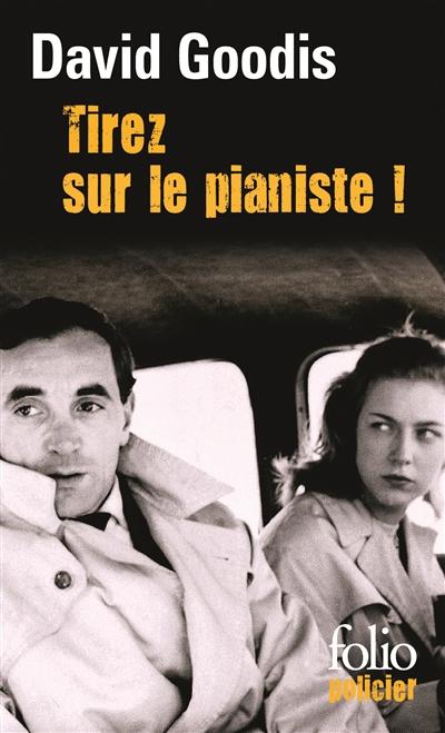 Tirez sur le pianiste ! | David Goodis (1917-1967). Auteur