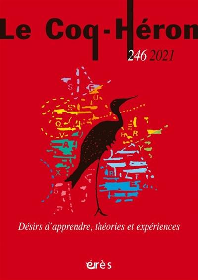 Coq Héron (Le), n° 246. Désirs d'apprendre, théories et expériences