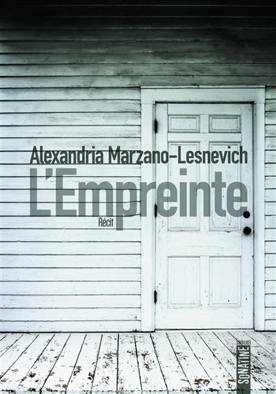 L' empreinte / Alexandria Marzano-Lesnevich | Marzano-Lesnevich, Alexandria. Auteur