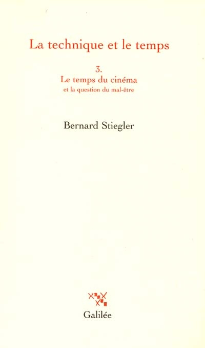 Le temps du cinéma et la question du mal-être / Bernard Stiegler | Stiegler, Bernard (1952-....)