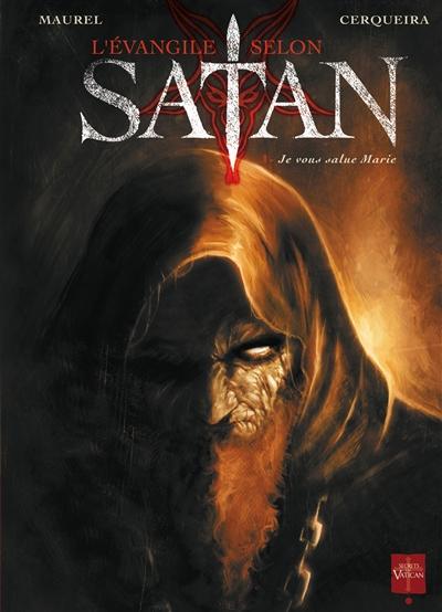 L'Evangile selon Satan. Vol. 1. Je vous salue Marie