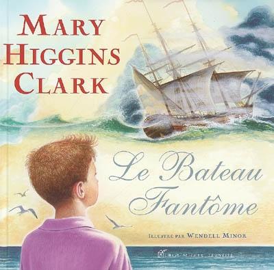Le bateau fantôme / Mary Higgins Clark | Clark, Mary Higgins (1927-....). Auteur