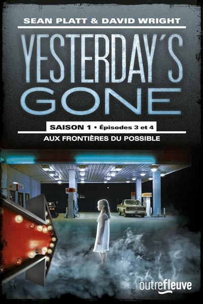 Yesterday's gone : saison 1- épisodes 3 et 4 / Sean Platt & David Wright | Platt, Sean. Auteur