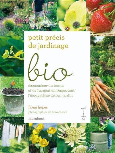 Petit précis de jardinage bio | Hopes, Fiona. Auteur