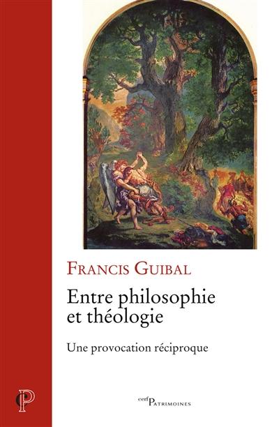 Entre philosophie et théologie : une provocation réciproque