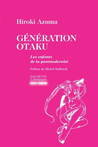 Génération Otaku : les enfants de la postmodernité