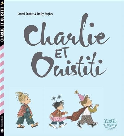 Charlie et Ouistiti | Snyder, Laurel (1974-....). Auteur