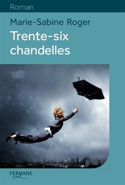 Trente-six chandelles / Marie-Sabine Roger   Roger, Marie-Sabine (1957-...). Auteur