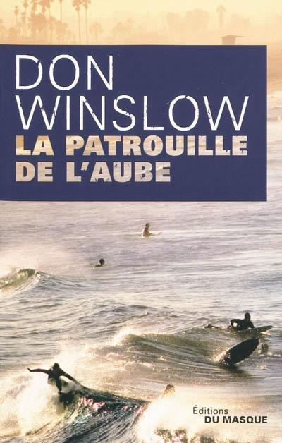 patrouille de l'aube (La) | Winslow, Don (1953-....)