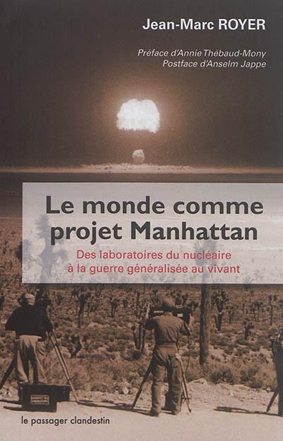 Le monde comme projet Manhattan : des laboratoires du nucléaire à la guerre généralisée au vivant
