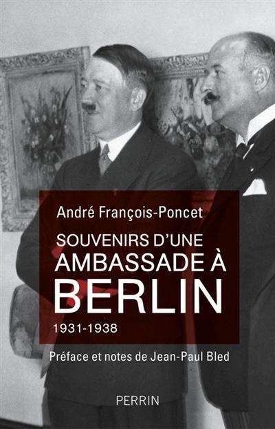 Souvenirs d'une ambassade à Berlin : septembre 1931-octobre 1938   François-Poncet, André (1887-1978). Auteur