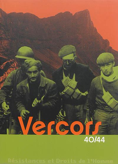 Vercors 40-44 / ouvrage coordonné par Olivier Cogne et Jacques Loiseau |