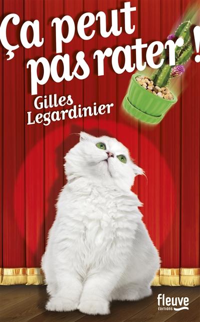 Ca peut pas rater / Gilles Legardinier   Legardinier, Gilles (1965-....), auteur