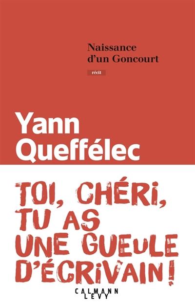 Naissance d'un Goncourt : récit