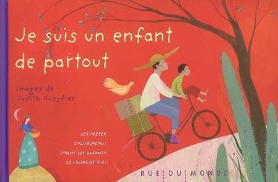 Je suis un enfant de partout : des poètes d'aujourd'hui disent les enfants de là-bas et d'ici | Gueyfier, Judith (1981-....). Illustrateur