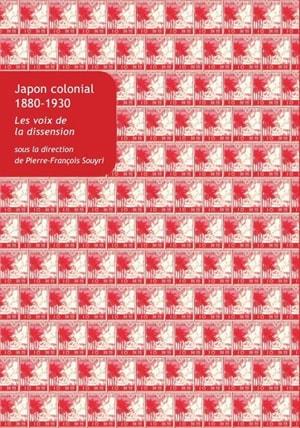 Japon colonial, 1880-1930 : les voix de la dissension