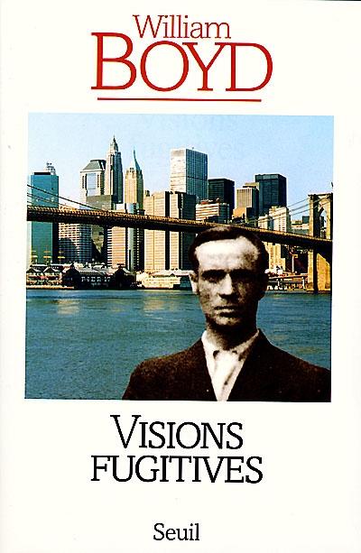 Visions fugitives : histoires, mémoires et canular / William Boyd   Boyd, William (1952-....)