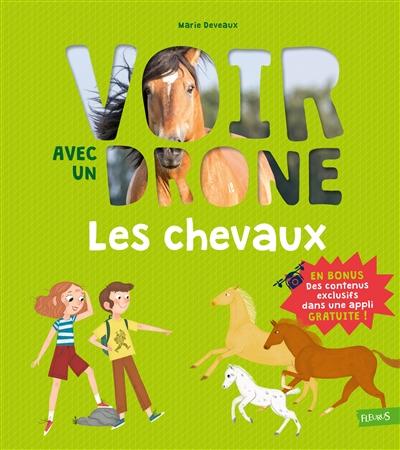 chevaux (Les) | Marie Deveaux, Auteur