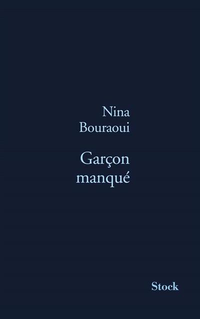 Garçon manqué | Bouraoui, Nina (1967-....). Auteur
