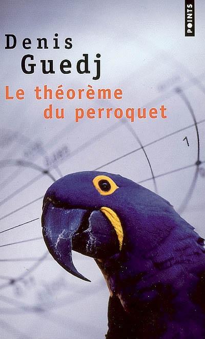 Le théorème du perroquet : roman |