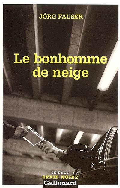 Le bonhomme de neige / Jörg Fauser | Fauser, Jörg (1944-1987). Auteur