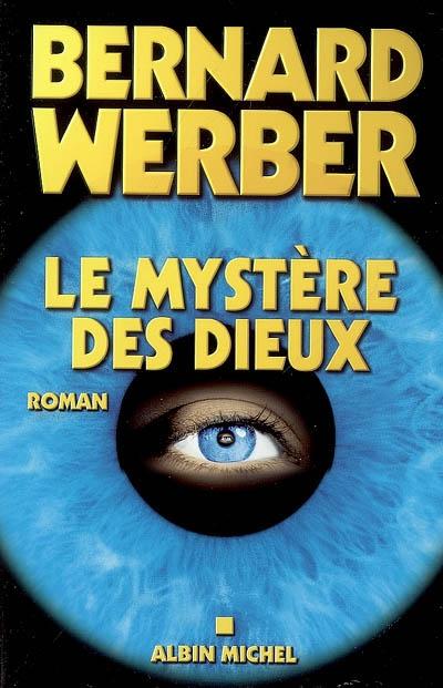 Le Mystère des dieux | Werber, Bernard (1961-....). Auteur