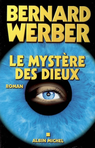 Le mystère des dieux / Bernard Werber | Werber, Bernard (1961-....). Auteur
