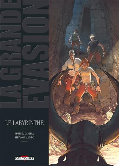 La grande évasion. Vol. 2. Le labyrinthe