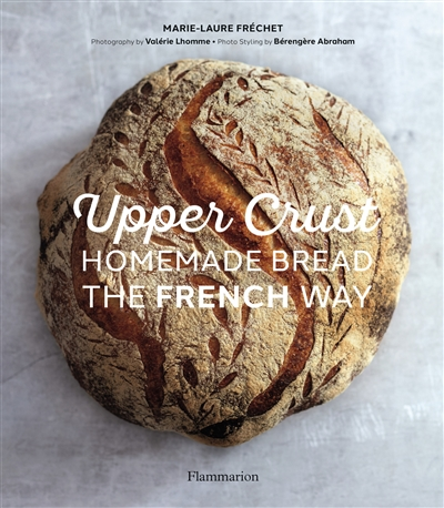 Upper crust : homemade bread : the french way