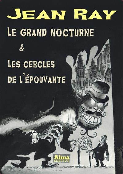 Le Grand nocturne & les cercles de l'épouvante | Ray, Jean (1887-1964). Auteur