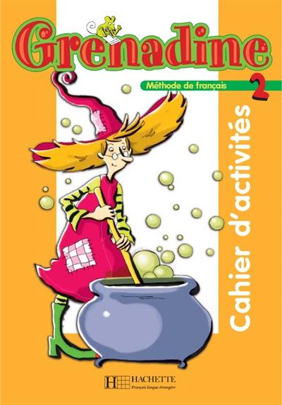 Grenadine, méthode de français pour les enfants 2 : cahier d'activités