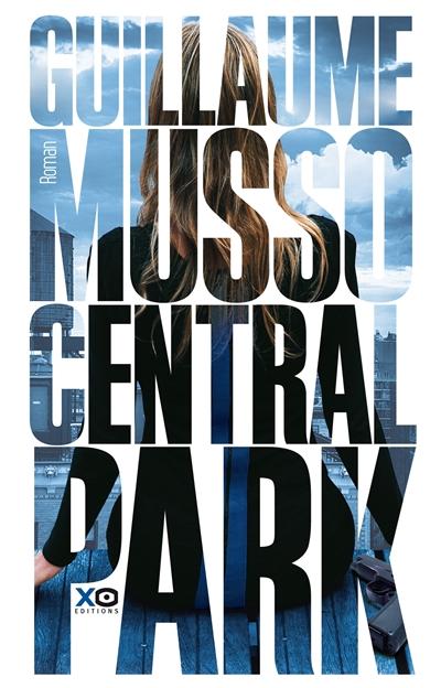 Central Park : roman | Musso, Guillaume (1974-....). Auteur