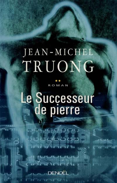 Le successeur de Pierre : roman / Jean-Michel Truong   Truong, Jean-Michel (1950-....). Auteur