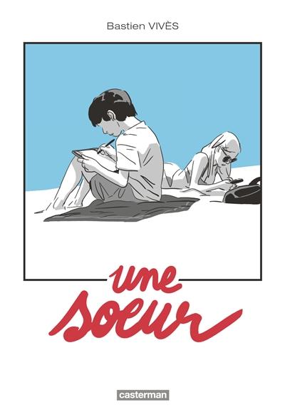 Une sœur / scénario & dessin, Bastien Vivès   Vivès, Bastien (1984-....)