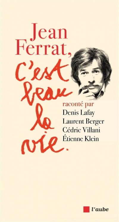 Jean Ferrat, c'est beau la vie