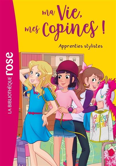 Ma vie, mes copines !. Vol. 23. Apprenties stylistes