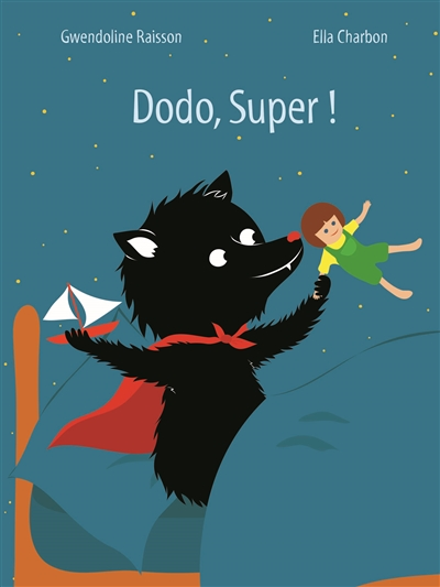 Dodo, Super ! / Gwendoline Raisson, Ella Charbon | Raisson, Gwendoline (1972-....). Auteur