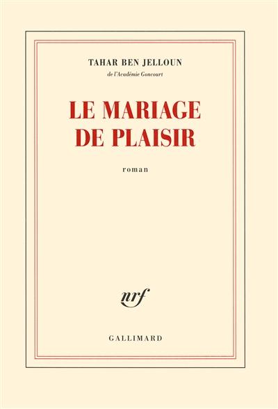 Le mariage de plaisir | Ben Jelloun, Tahar (1944-....). Auteur