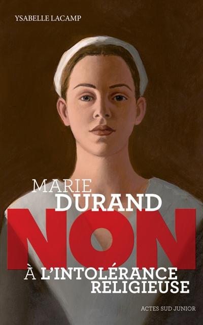 Marie Durand : non à l'intolérance religieuse