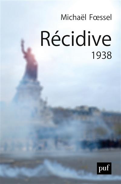 Récidive, 1938 / Michaël Foessel | Foessel, Michaël. Auteur