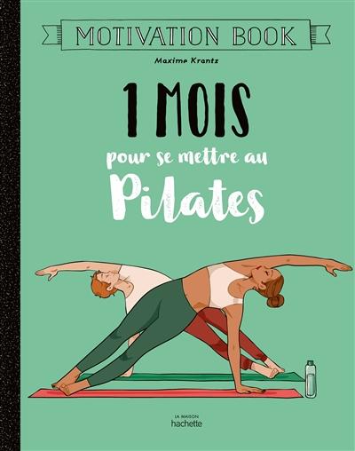 1 mois pour se mettre au Pilates
