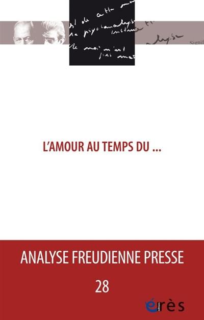 Analyse freudienne presse, n° 28. L'amour au temps du...