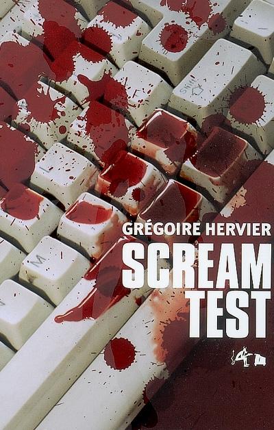 Scream test | Hervier, Grégoire (1977-....). Auteur