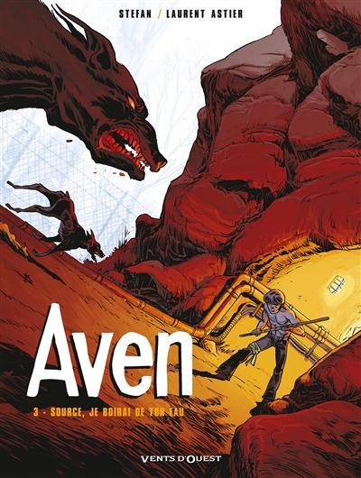 Aven. Vol. 3. Source, je boirai de ton eau