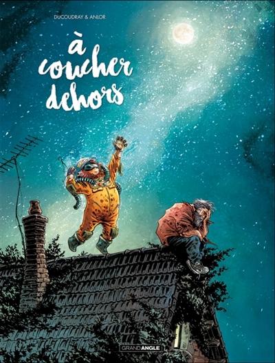 A coucher dehors. 1 | Aurélien Ducoudray, Auteur