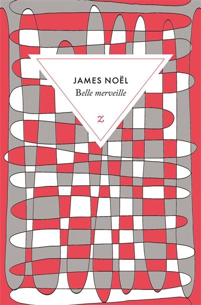 Belle merveille : roman / James Noël   Noël, James. Auteur