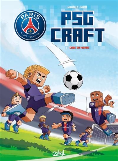 Paris Saint-Germain : PSG Craft. Vol. 1. Cube du monde
