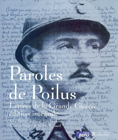 Paroles de poilus : lettres de la Grande Guerre | Guéno, Jean-Pierre (1955-....). Directeur de publication