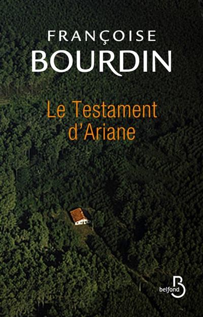 Le testament d'Ariane / Françoise Bourdin   Bourdin, Françoise (1952-....). Auteur