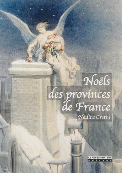 Noëls des provinces de France / Nadine Cretin   Cretin, Nadine. Auteur